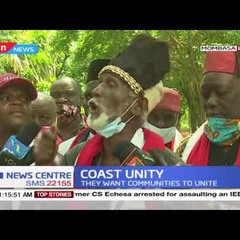 Coast Unity: Kaya elders speak out on issue, they want communities in the Coast region to unite