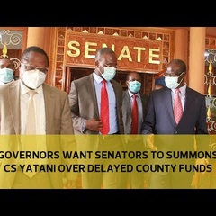 Governors want senators to summon CS Yatani over delayed county funds