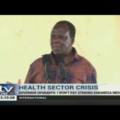 Kakamega Governor Oparanya 'will not pay' striking workers